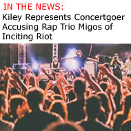 Kiley Represents Concertgoer Suit Against Rap Trio Migos