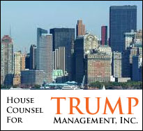 House Counsil for the TRUMP Management Inc.